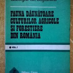 Gheorghe Gh. Boguleanu - Fauna daunatoare culturilor agricole si forestiere din Romania, vol. I - Carti Agronomie