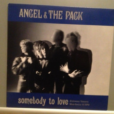 ANGEL & THE PACK - SOMEBODY TO LOVE (1986/CBS REC/RFG) - VINIL MaxiSingle/ca NOU - Muzica Pop Columbia