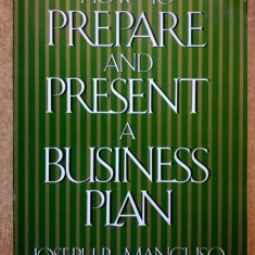 Joseph R. Mancuso - How to Prepare and Present a Business Plan - Carte in engleza