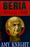 Beria. O mitologie a crimei  -  Amy Knight