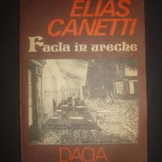 ELIAS CANETTI - FACLA IN URECHE (POVESTEA VIETII) 1921-1931