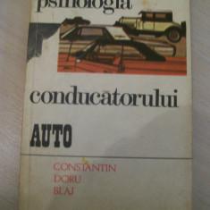 PSIHOLOGIA CONDUCATORULUI AUTO CONSTANTIN DORU BLAJ - Carti auto