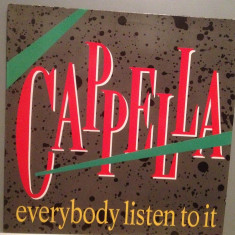 CAPPELLA - EVERYBODY LISTEN TO IT(1990/BCM REC/RFG) - VINIL MaxiSingle/ca NOU - Muzica Dance universal records