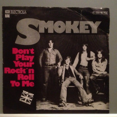 SMOKIE - DON'T PLAY YOUR ROCK'N ROLL...(1975/EMI/RFG) - VINIL Single/RAR/ca NOU - Muzica Pop emi records