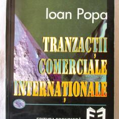 """TRANZACTII COMERCIALE INTERNATIONALE"", Coord. Ioan Popa, 1997, Alta editura"