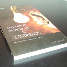 Sascha Kugler - Principiul lui Alchimedus - Carte Resurse umane
