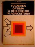 S. Hartia - Folosirea optima a resurselor in agricultura
