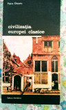 Pierre Chaunu - Civilizația Europei clasice, 375 pagini, 10 lei