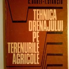 C. Haret, I. Stanciu - Tehnica drenajului pe terenurile agricole - Carti Agronomie