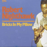 Robert Nighthawk - Bricks In My Pillow ( 1 VINYL )