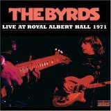 Byrds - Live At Royal Albert Hall 1971 ( 1 CD )