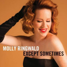 Molly Ringwald - Except Sometimes ( 1 CD ) - Muzica Corala