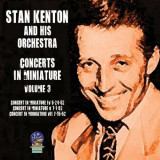 Stan Kenton - Concerts In Miniature 3 ( 1 CD )
