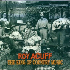 Roy Acuff - King of Country ( 2 CD ) - Muzica Country
