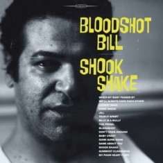Bloodshot Bill - Shook Shake ( 1 VINYL ) - Muzica Rock & Roll