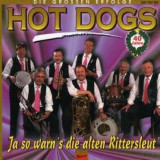 Hot Dogs - Ja So Warn's Die Alten Ri ( 1 CD )
