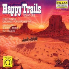 Erich Kunzel - Round- Up2- Happy Trails ( 1 CD ) - Muzica Clasica