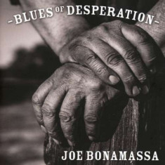 Joe Bonamassa - Blues of Desperation ( 1 CD ) - Muzica Blues