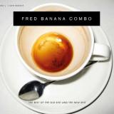 Fred Banana Combo - Best Of The.. ( 2 CD + 1 DVD ) - Muzica Blues