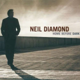 Neil Diamond - Home Before Dark ( 1 CD )