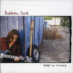 Robben Ford - Keep On Running ( 1 CD ) - Muzica Jazz