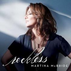 Martina Mcbride - Reckless ( 1 CD ) - Muzica Pop