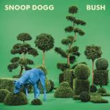 Snoop Dogg - Bush ( 1 VINYL ) - Muzica Hip Hop