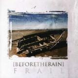 Before The Rain - Frail ( 1 CD )