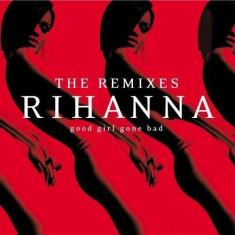 Rihanna - Good Girl Gone..- Remixes- ( 1 CD ) - Muzica Dance