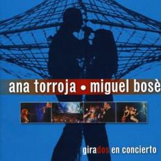 Miguel/Ana Torroja Bose - Girados En Concierto ( 2 CD ) - Muzica Pop