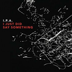 Ipa - I Just Did Say Something ( 1 CD ) - Muzica Jazz