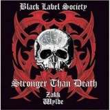 Zakk Wylde Black Label Society - Stronger Than Death ( 1 CD )
