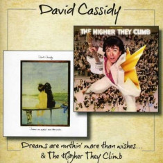 David Cassidy - Dreams Are Nuthin More../The Higher They ( 1 CD ) - Muzica Pop
