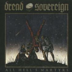 Dread Souvereign - All Hell's Martyrs ( 1 CD ) - Muzica Pop