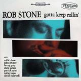 Rob Stone - Gotta Keep Rollin' ( 1 CD )