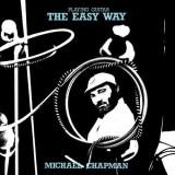 Michael Chapman - Playing Guitar the Easy.. ( 1 VINYL ) - Muzica Folk