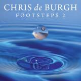 Chris de Burgh - Footsteps 2 ( 1 CD ) - Muzica Pop