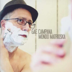 Gae Campana - Mondo Matrioska ( 1 CD ) - Muzica Pop