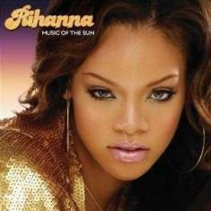 Rihanna - Musicofthe Sun ( 1 CD ) - Muzica R&B
