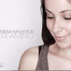 Sabrina Malheiros - Dreaming ( 1 CD ) - Muzica House