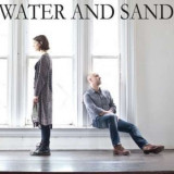 Water and Sand - Water and Sand ( 1 CD ) - Muzica Country