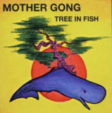 Mother Gong - Tree In Fish ( 1 CD )