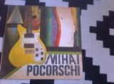 Mihai Pocorschi album disc vinyl lp 1988 electrecord muzica romaneasca pop rock, VINIL