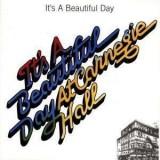 It's A Beautiful Day - A T C A R N E G I E H A L L ( 1 CD )