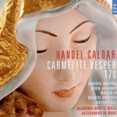 Alessandro de Marchi - Hndel - Caldara: Carmelite Vesper 1709 ( 2 CD ) - Muzica Clasica