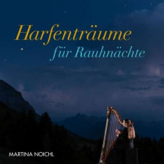 Martina Noichl - Harfentraume Fuer.. ( 1 CD ) - Muzica Rock