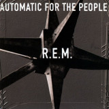 R.E.M. - Automatic for the People ( 1 CD ) - Muzica Rock