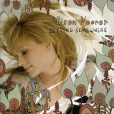 Allison Moorer - Getting Somewhere ( 1 CD )