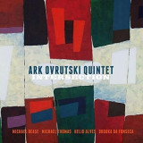 Ark Ovrutski -Quintet- - Intersection ( 1 CD ) - Muzica Jazz