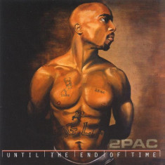 2Pac - Until the End of Time ( 2 CD ) - Muzica Hip Hop